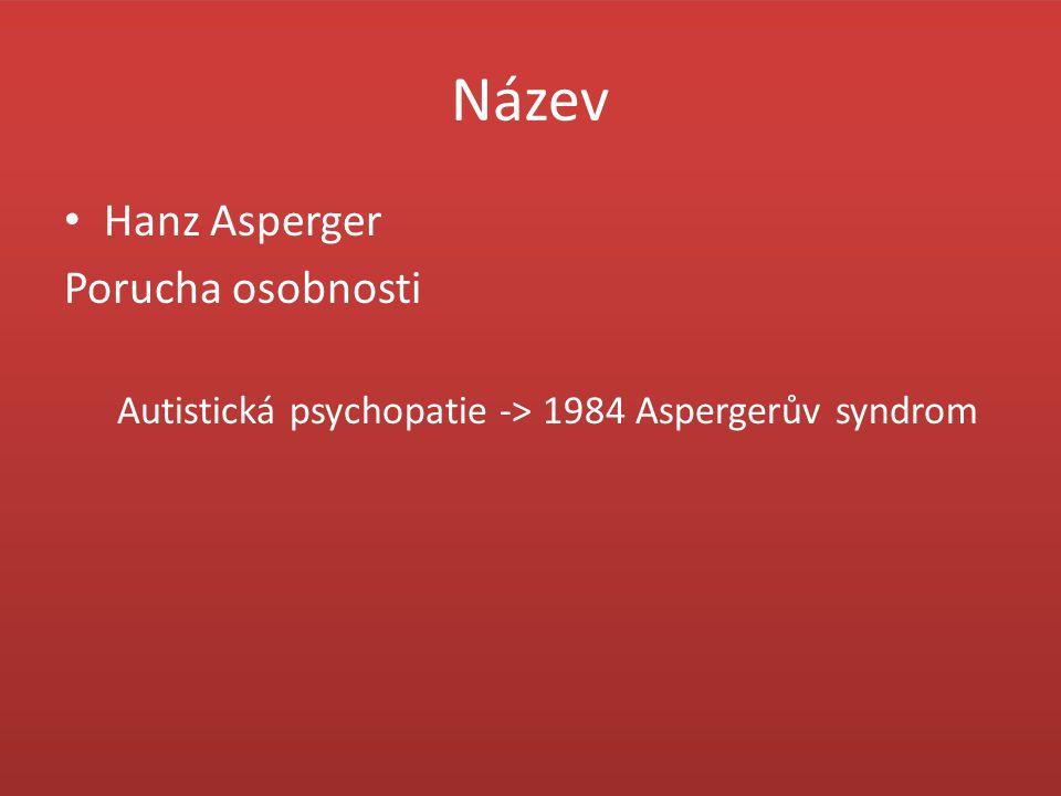 Název Hanz Asperger Porucha osobnosti