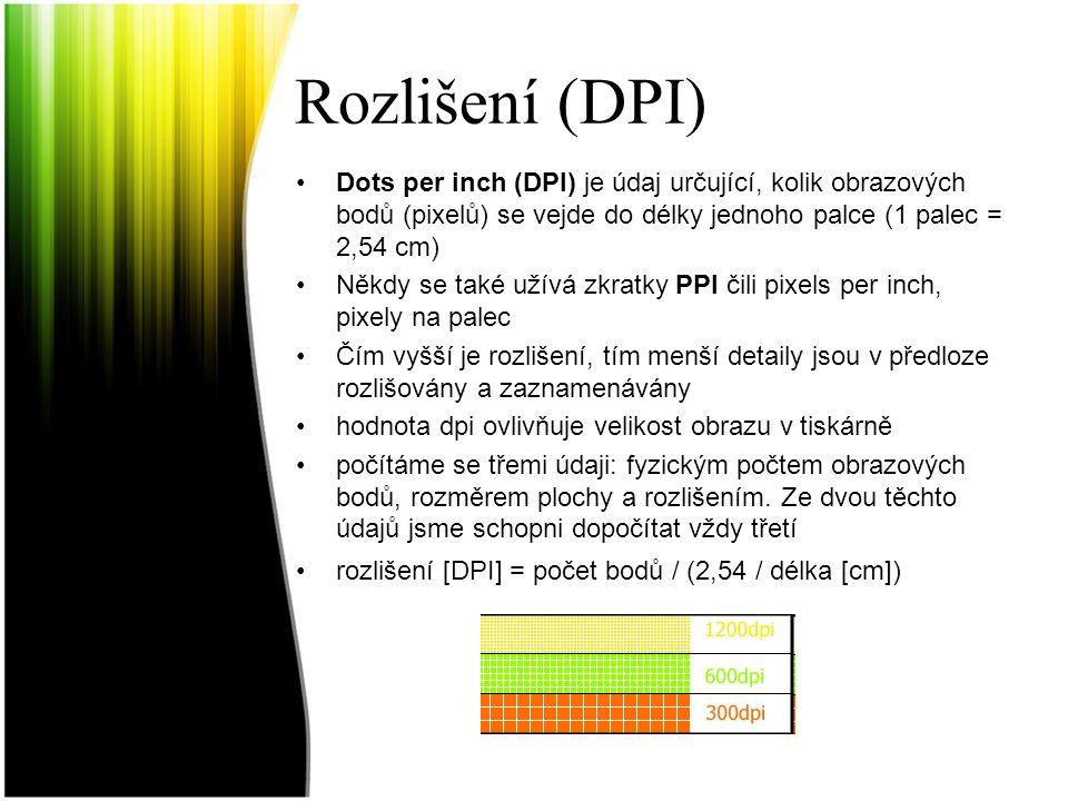 Rozlišení (DPI) Dots per inch (DPI) je údaj určující, kolik obrazových bodů (pixelů) se vejde do délky jednoho palce (1 palec = 2,54 cm)