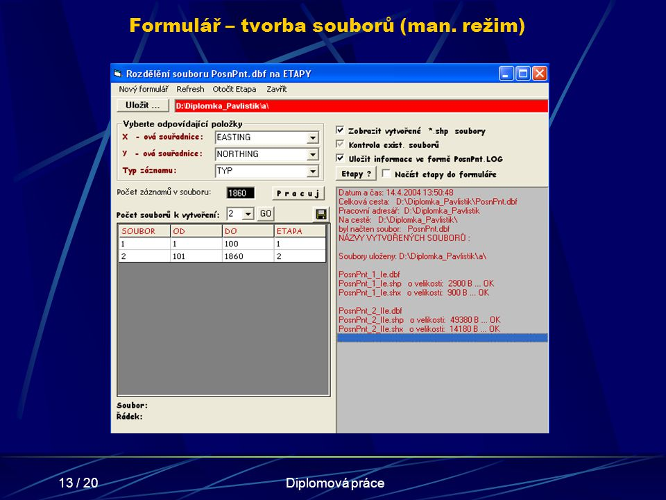 Formulář – tvorba souborů (man. režim)