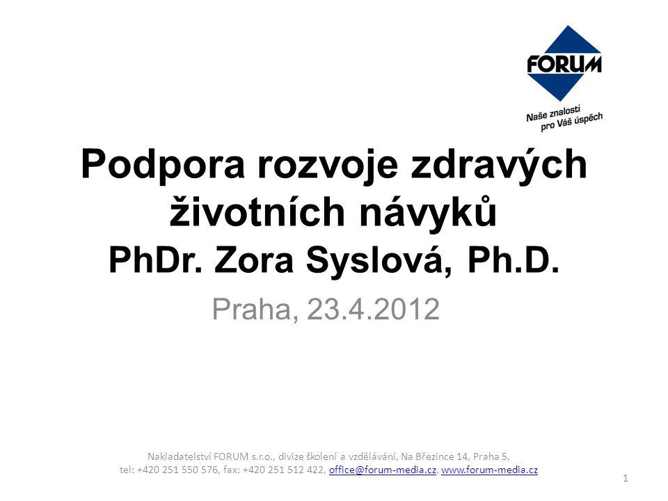 Podpora rozvoje zdravých životních návyků PhDr. Zora Syslová, Ph.D.