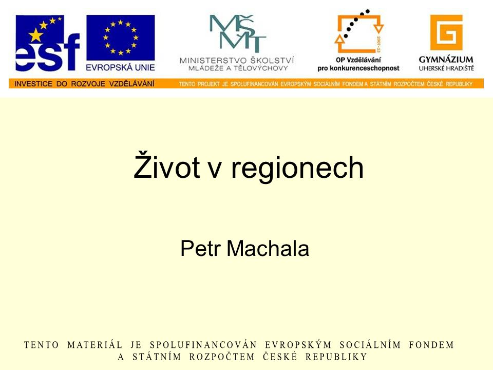Život v regionech Petr Machala