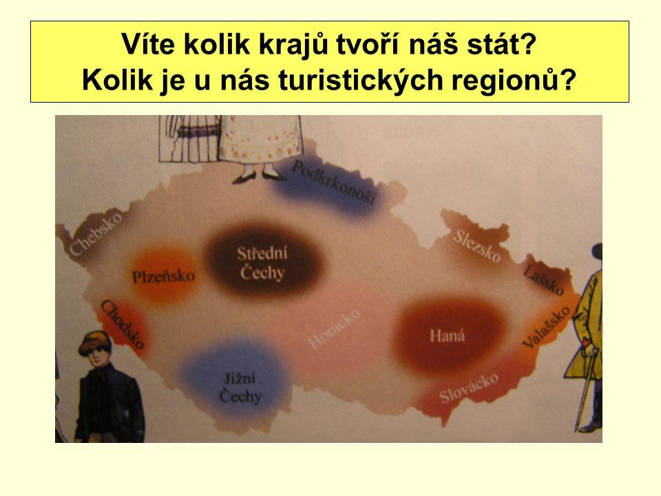 Víte kolik krajů tvoří náš stát Kolik je u nás turistických regionů