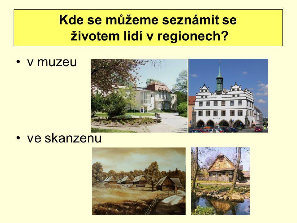 Kde se můžeme seznámit se životem lidí v regionech