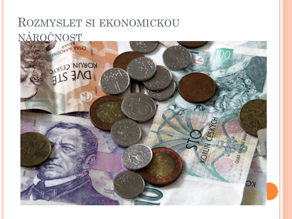 Rozmyslet si ekonomickou náročnost