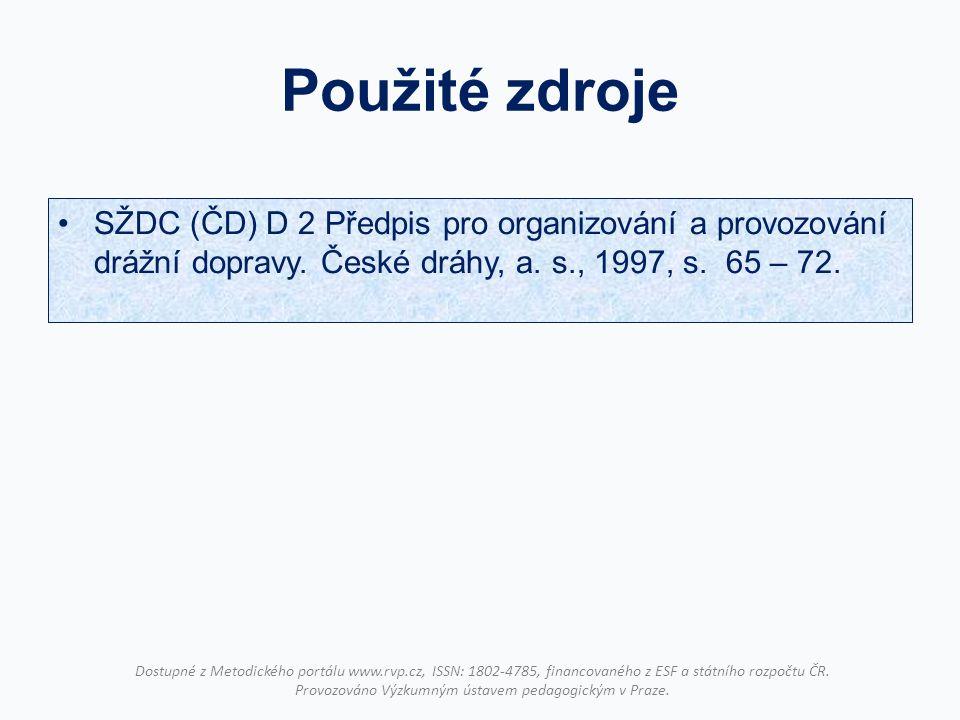 Použité zdroje SŽDC (ČD) D 2 Předpis pro organizování a provozování drážní dopravy. České dráhy, a. s., 1997, s. 65 – 72.