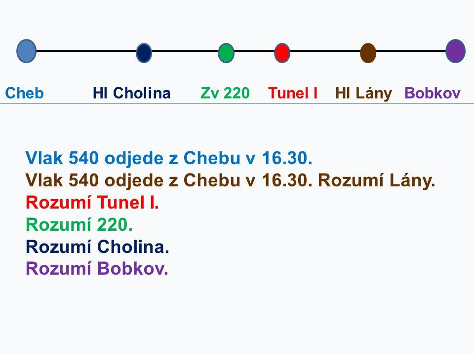 Vlak 540 odjede z Chebu v 16.30. Rozumí Lány. Rozumí Tunel I.