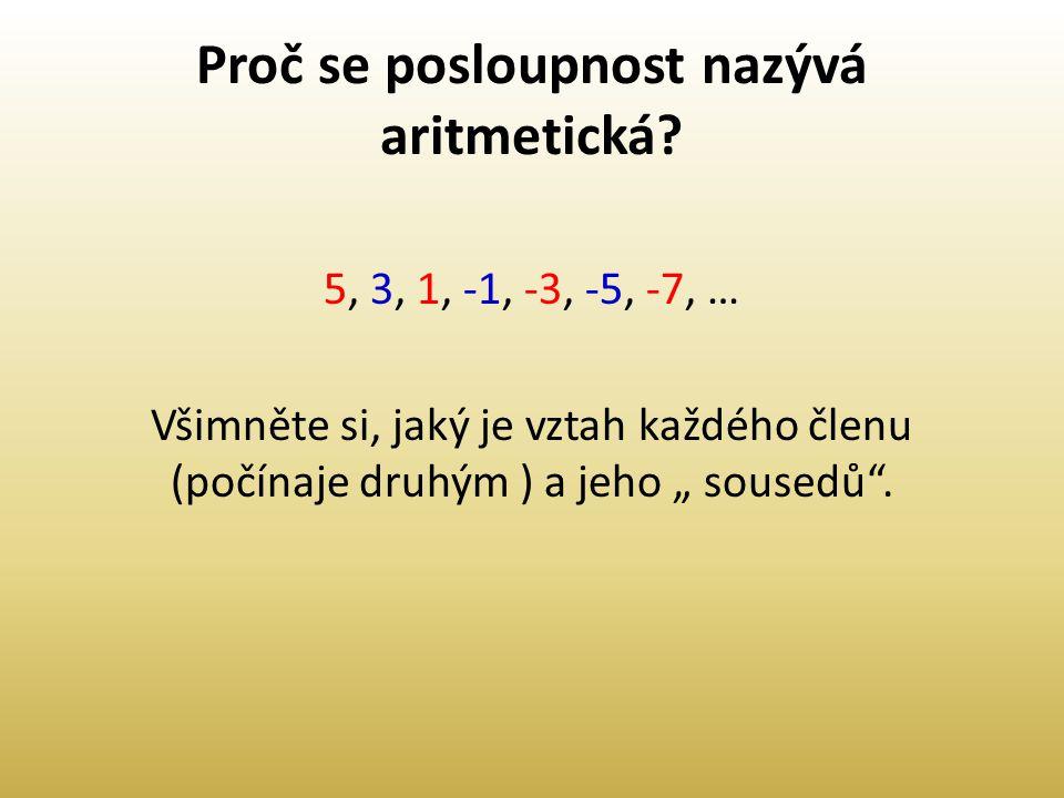 Proč se posloupnost nazývá aritmetická