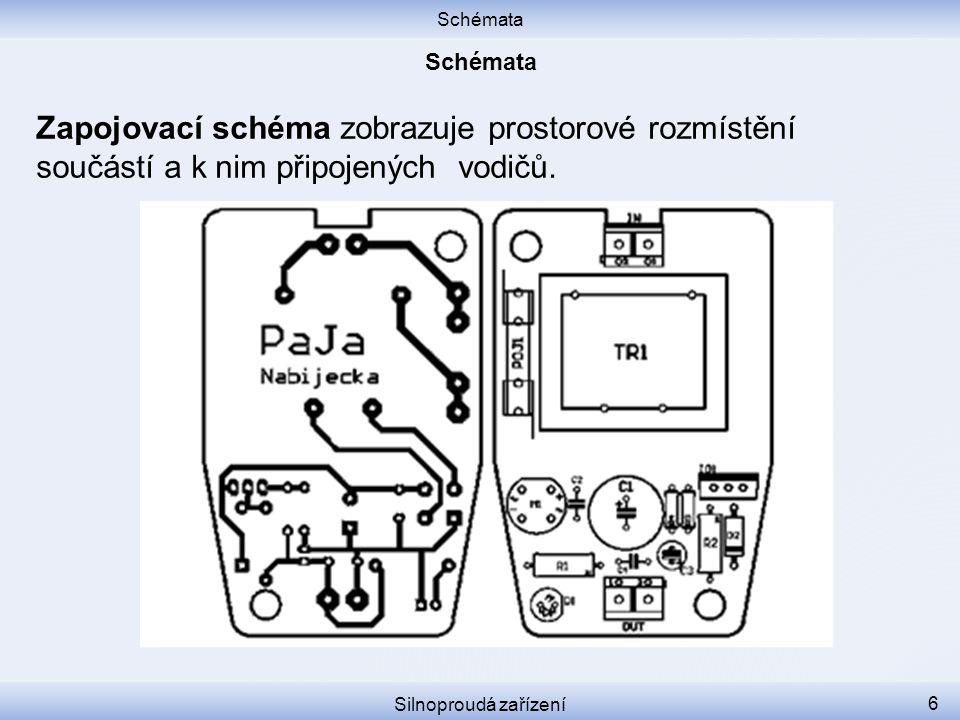 Schémata Schémata. Zapojovací schéma zobrazuje prostorové rozmístění součástí a k nim připojených vodičů.