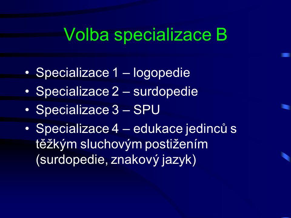 Volba specializace B Specializace 1 – logopedie