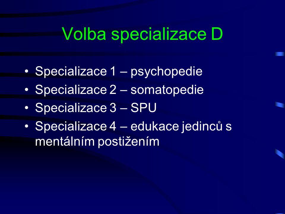 Volba specializace D Specializace 1 – psychopedie