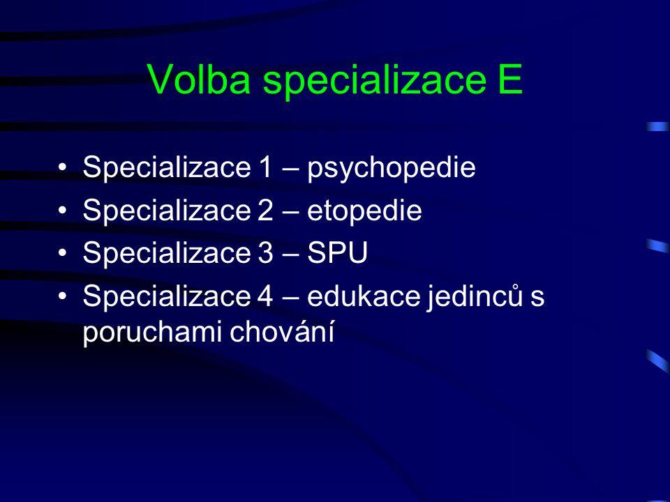 Volba specializace E Specializace 1 – psychopedie