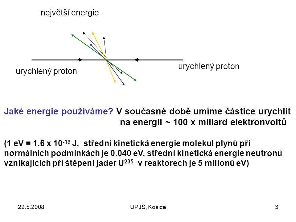 Jaké energie používáme V současné době umíme částice urychlit