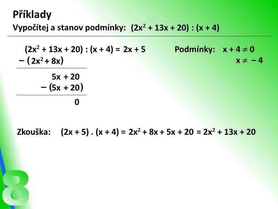 Příklady Vypočítej a stanov podmínky: (2x2 + 13x + 20) : (x + 4)