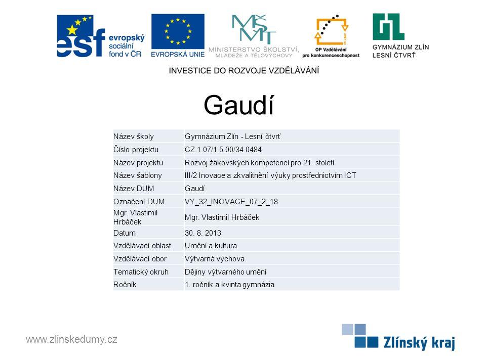 Gaudí www.zlinskedumy.cz Název školy Gymnázium Zlín - Lesní čtvrť