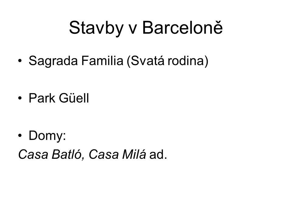 Stavby v Barceloně Sagrada Familia (Svatá rodina) Park Güell Domy: