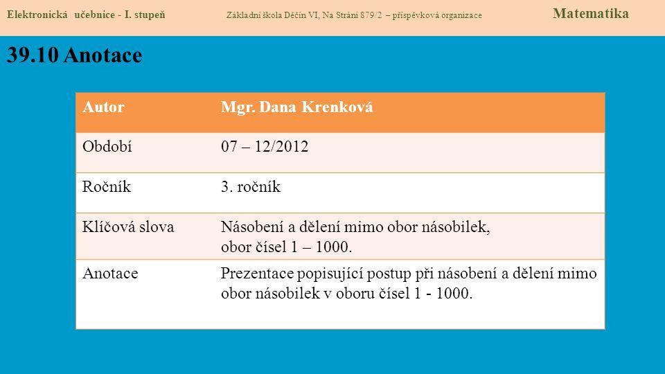 39.10 Anotace Autor Mgr. Dana Krenková Období 07 – 12/2012 Ročník