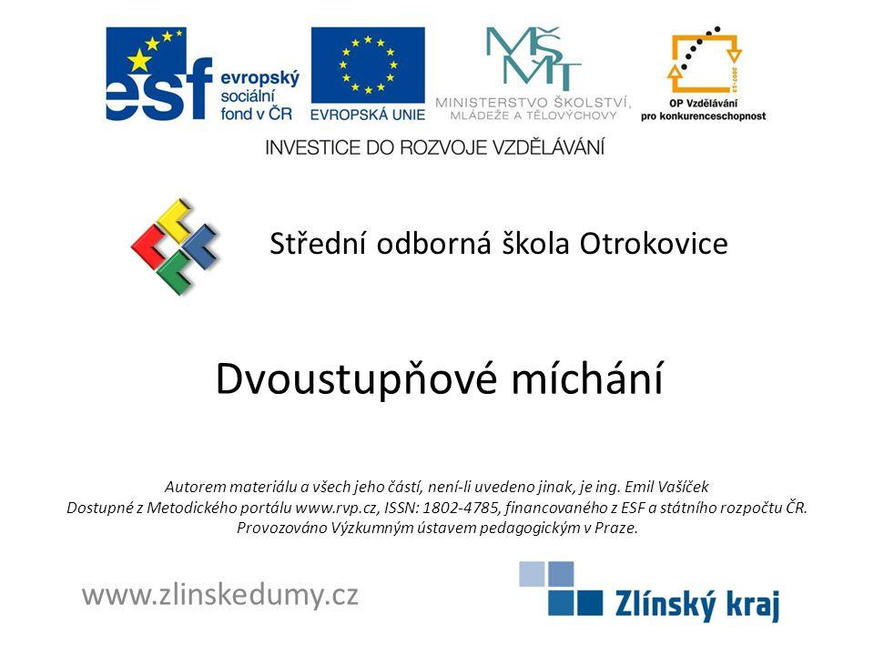 Dvoustupňové míchání Střední odborná škola Otrokovice
