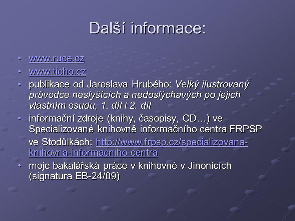 Další informace: www.ruce.cz www.ticho.cz