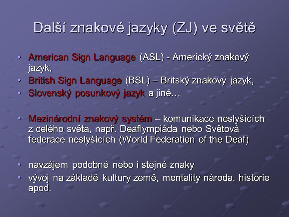 Další znakové jazyky (ZJ) ve světě