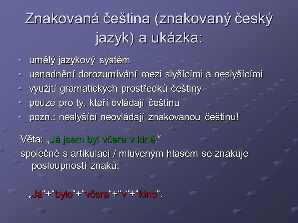 Znakovaná čeština (znakovaný český jazyk) a ukázka: