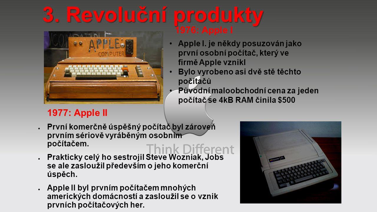 3. Revoluční produkty 1976: Apple I 1977: Apple II