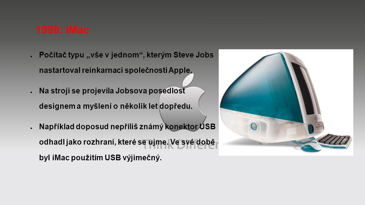 """1998: iMac Počítač typu """"vše v jednom , kterým Steve Jobs nastartoval reinkarnaci společnosti Apple."""
