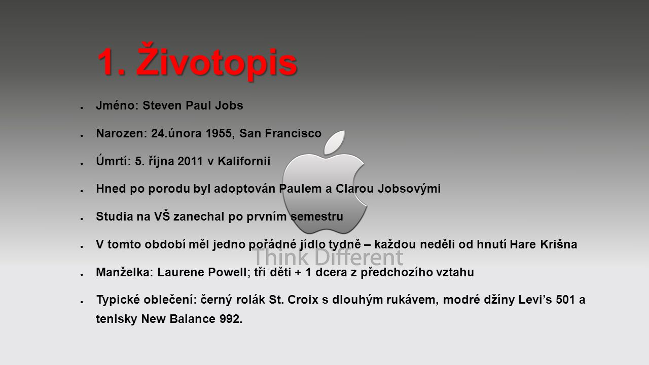 1. Životopis Jméno: Steven Paul Jobs