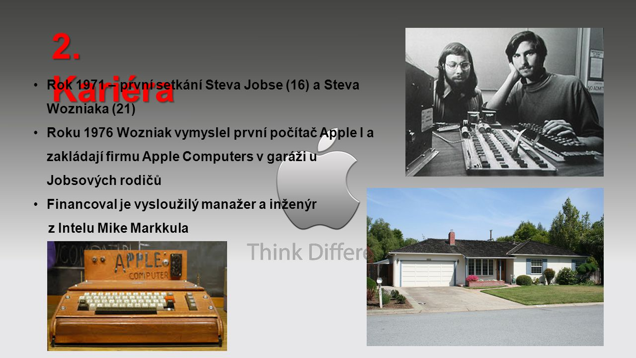 2. Kariéra Rok 1971 – první setkání Steva Jobse (16) a Steva Wozniaka (21)