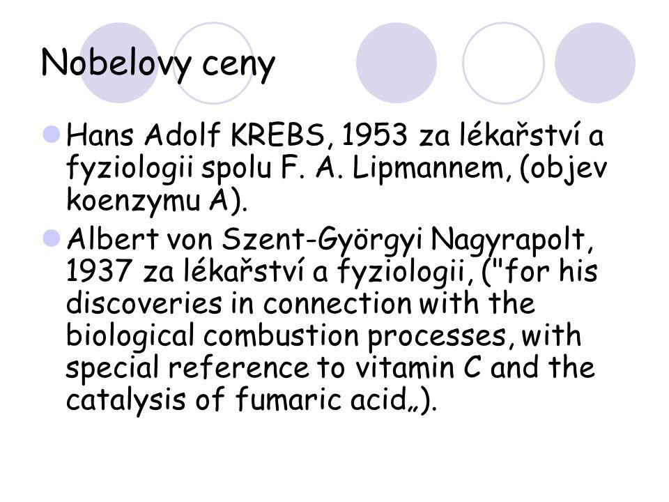Nobelovy ceny Hans Adolf KREBS, 1953 za lékařství a fyziologii spolu F. A. Lipmannem, (objev koenzymu A).