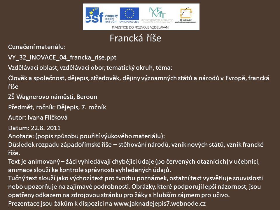 Francká říše Označení materiálu: VY_32_INOVACE_04_francka_rise.ppt