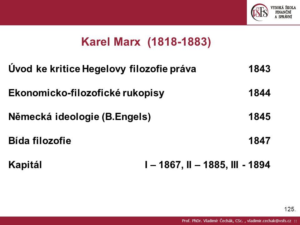 Karel Marx (1818-1883) Úvod ke kritice Hegelovy filozofie práva 1843