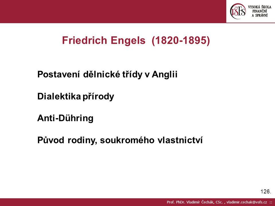 Friedrich Engels (1820-1895) Postavení dělnické třídy v Anglii