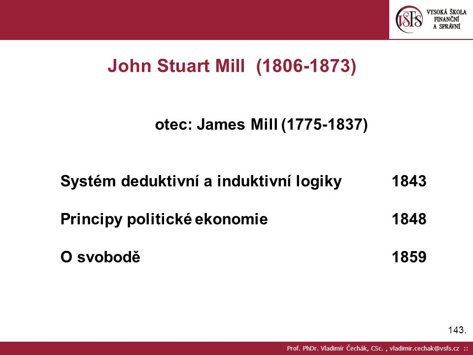 John Stuart Mill (1806-1873) otec: James Mill (1775-1837)