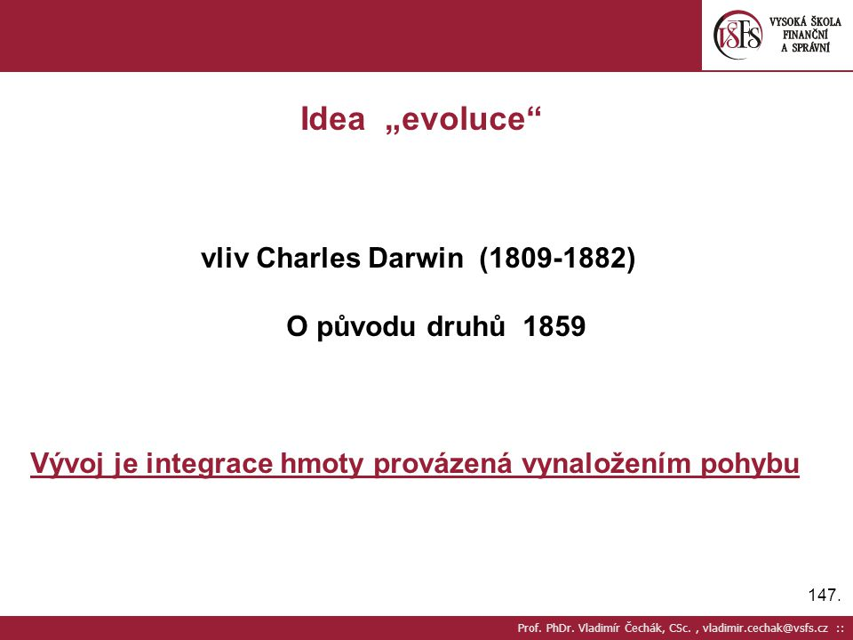 """Idea """"evoluce vliv Charles Darwin (1809-1882) O původu druhů 1859"""