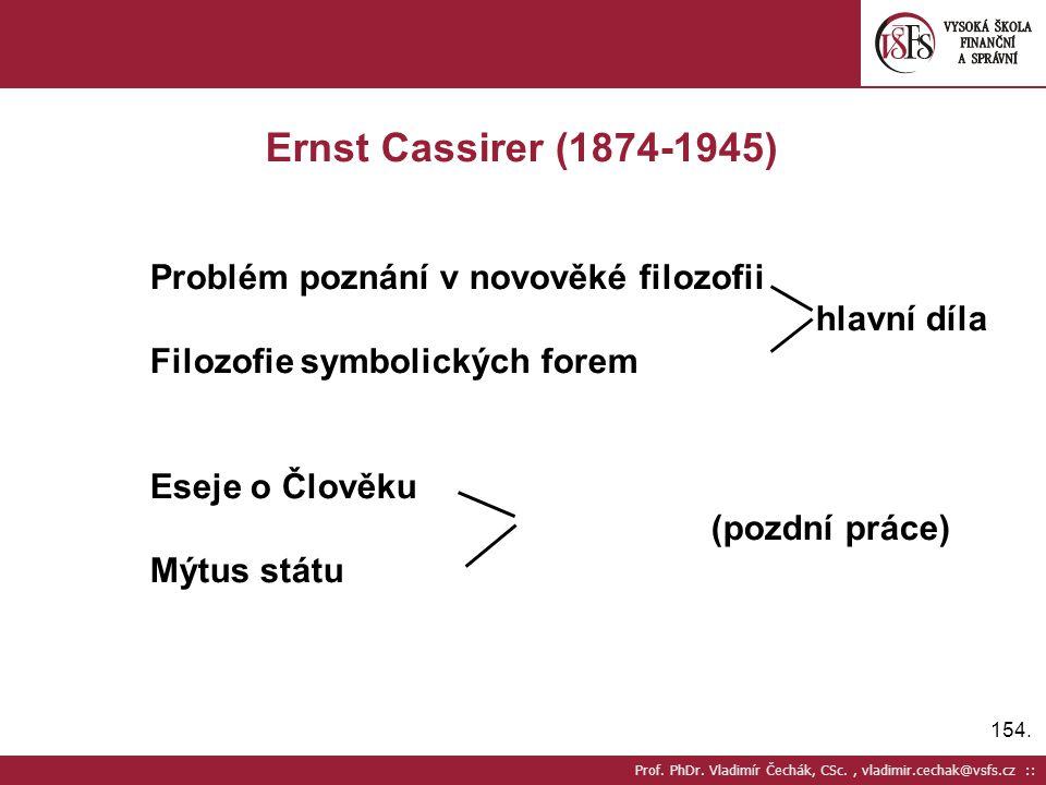 Ernst Cassirer (1874-1945) Problém poznání v novověké filozofii