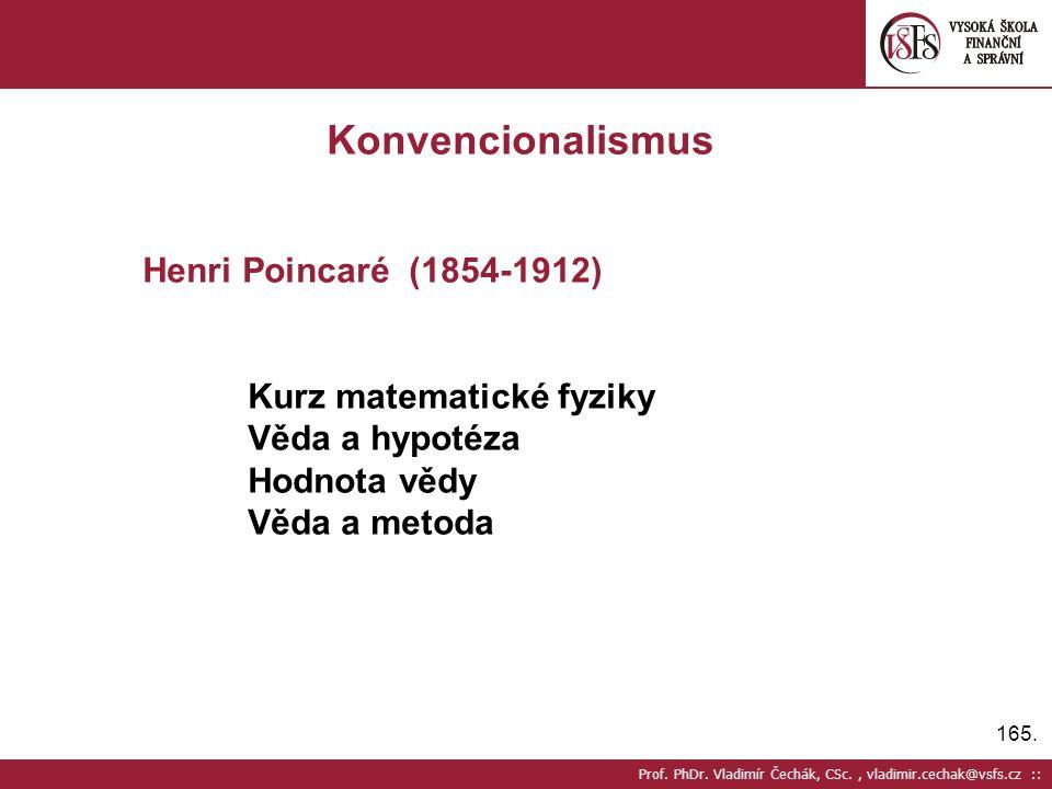 Konvencionalismus Henri Poincaré (1854-1912) Kurz matematické fyziky
