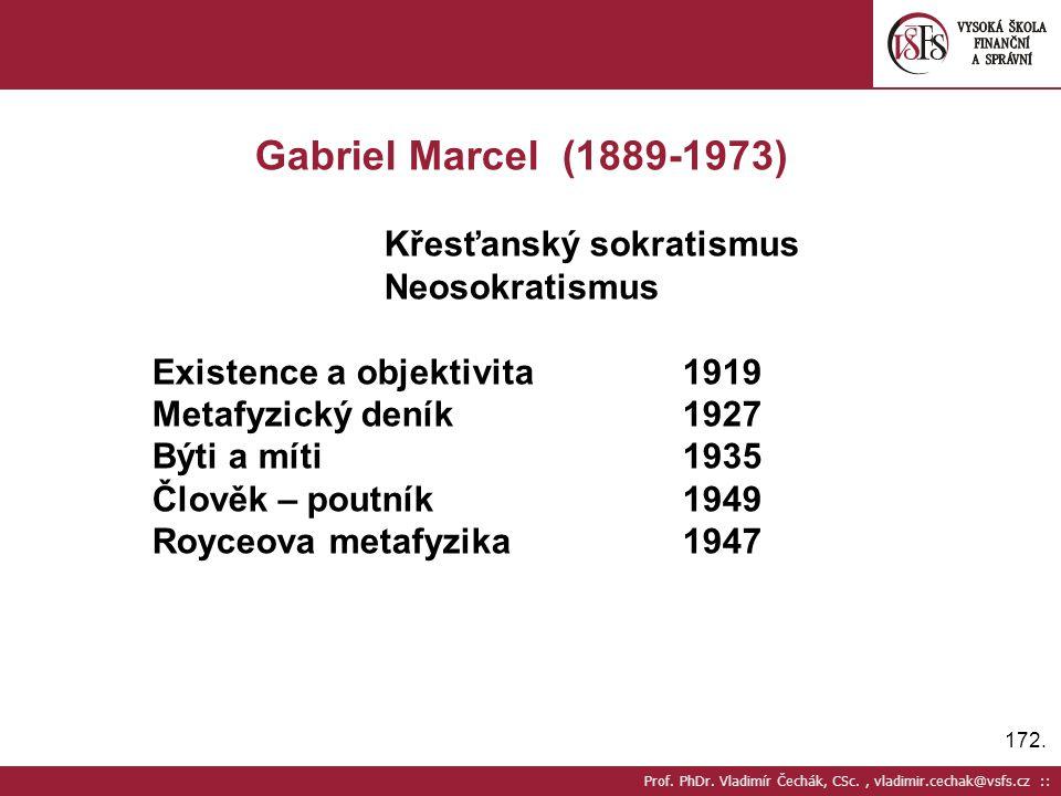 Gabriel Marcel (1889-1973) Křesťanský sokratismus Neosokratismus