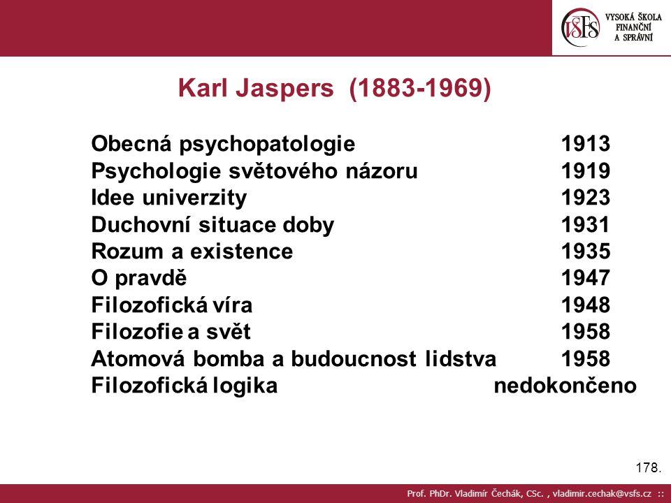 Karl Jaspers (1883-1969) Obecná psychopatologie 1913