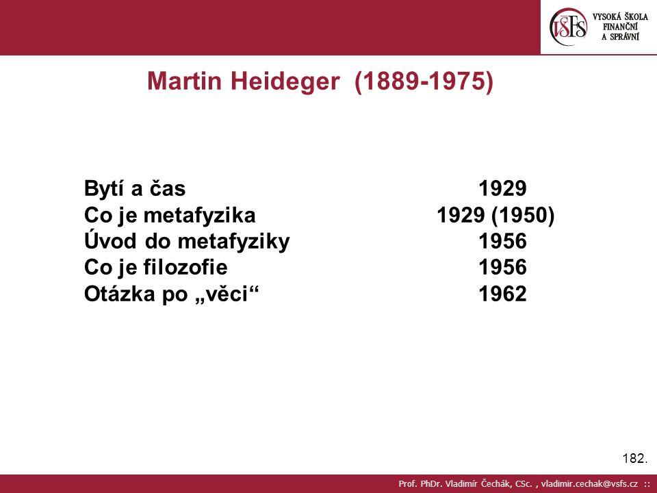 Martin Heideger (1889-1975) Bytí a čas 1929