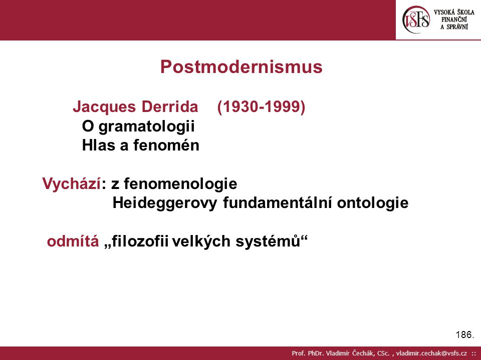 Postmodernismus Jacques Derrida (1930-1999) O gramatologii