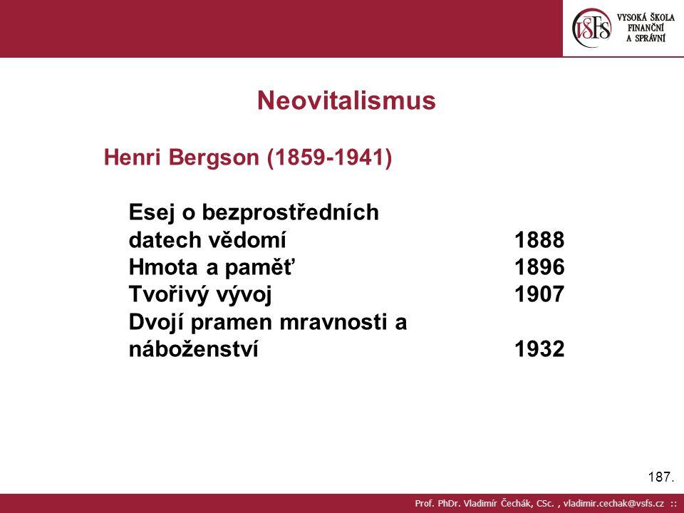 Neovitalismus Henri Bergson (1859-1941) Esej o bezprostředních