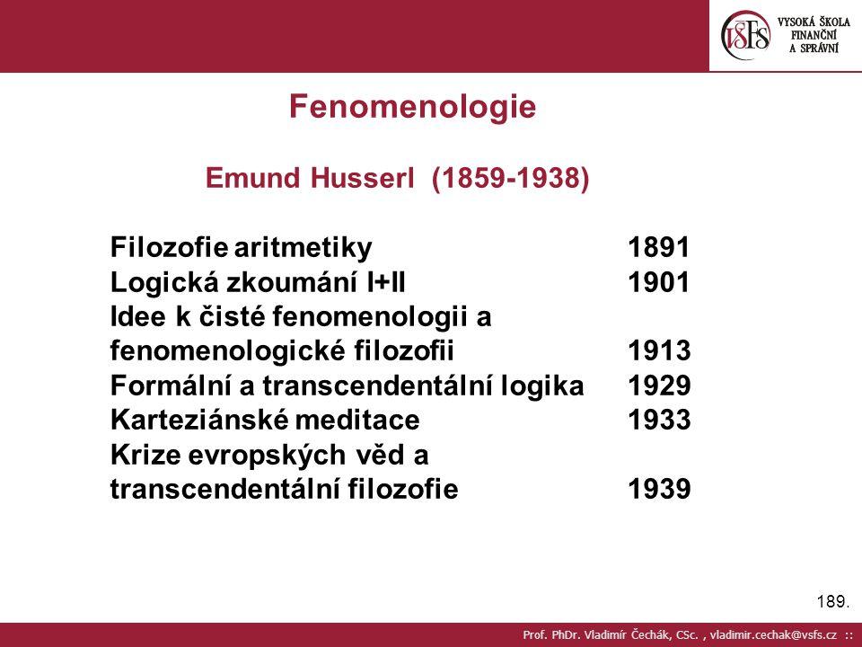 Fenomenologie Emund Husserl (1859-1938) Filozofie aritmetiky 1891