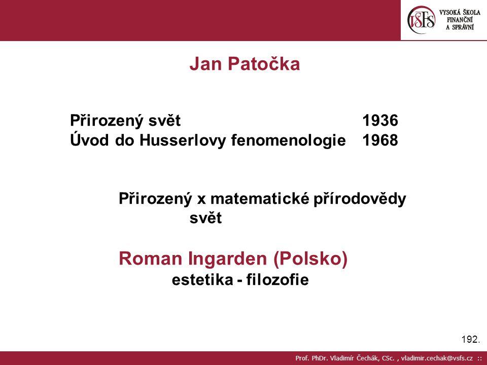 Jan Patočka Přirozený svět 1936 Úvod do Husserlovy fenomenologie 1968