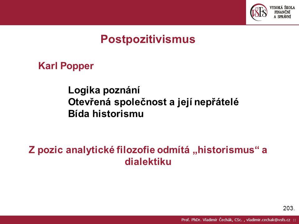 """Z pozic analytické filozofie odmítá """"historismus a dialektiku"""