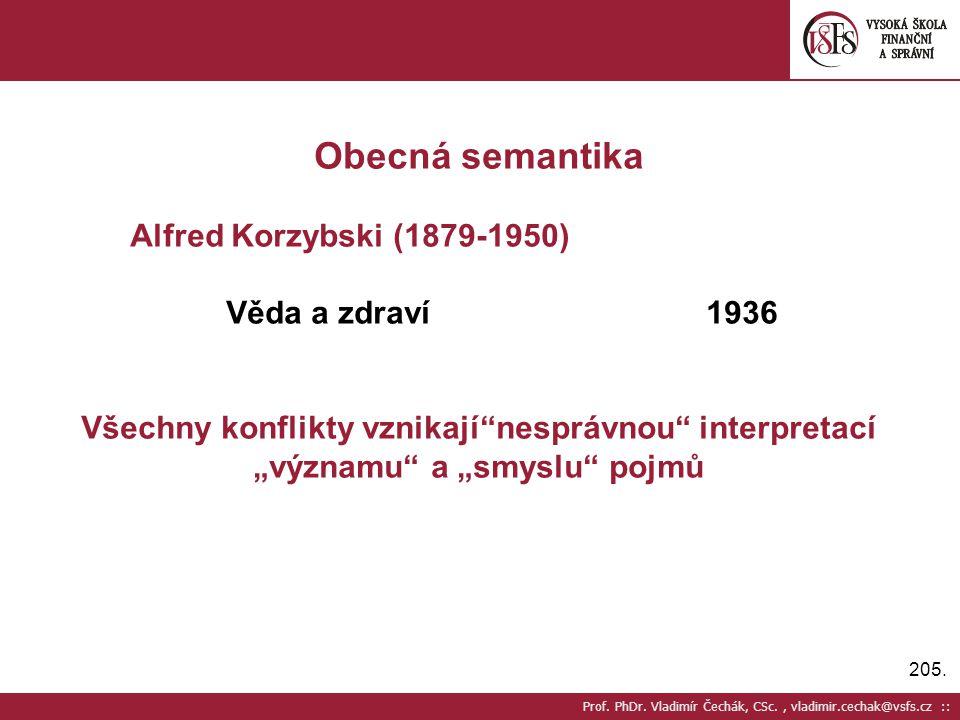 Obecná semantika Alfred Korzybski (1879-1950) Věda a zdraví 1936