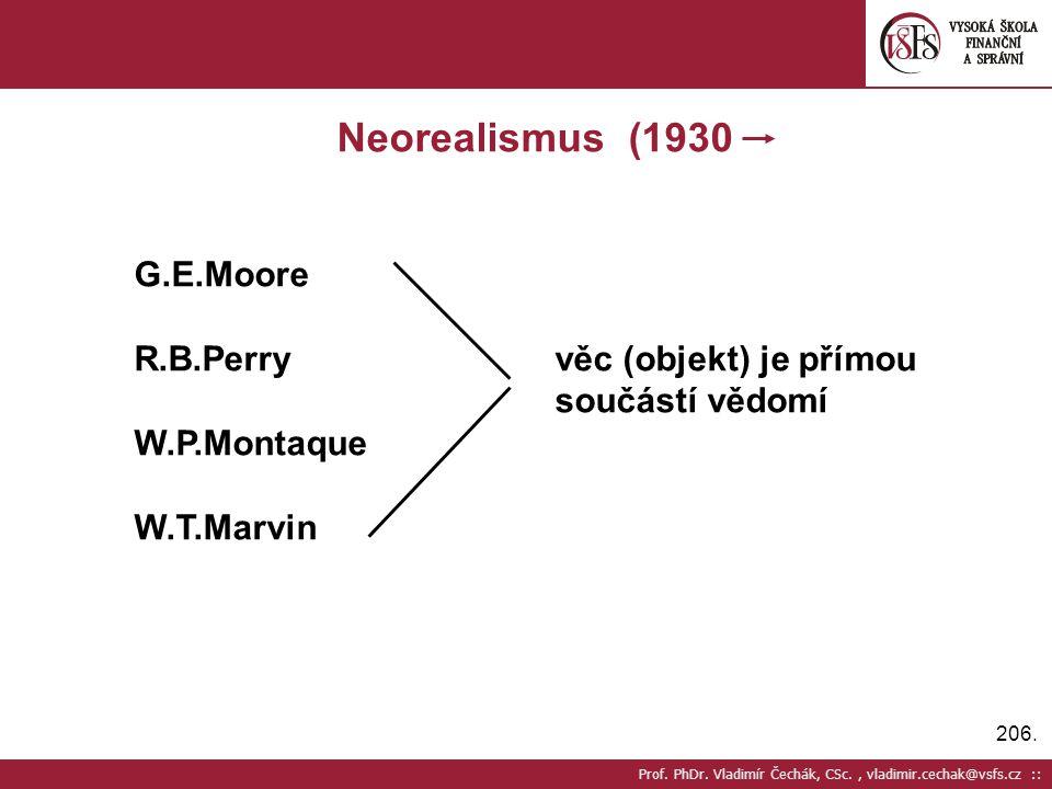 Neorealismus (1930 G.E.Moore R.B.Perry věc (objekt) je přímou