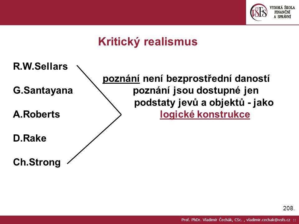 Kritický realismus R.W.Sellars poznání není bezprostřední daností