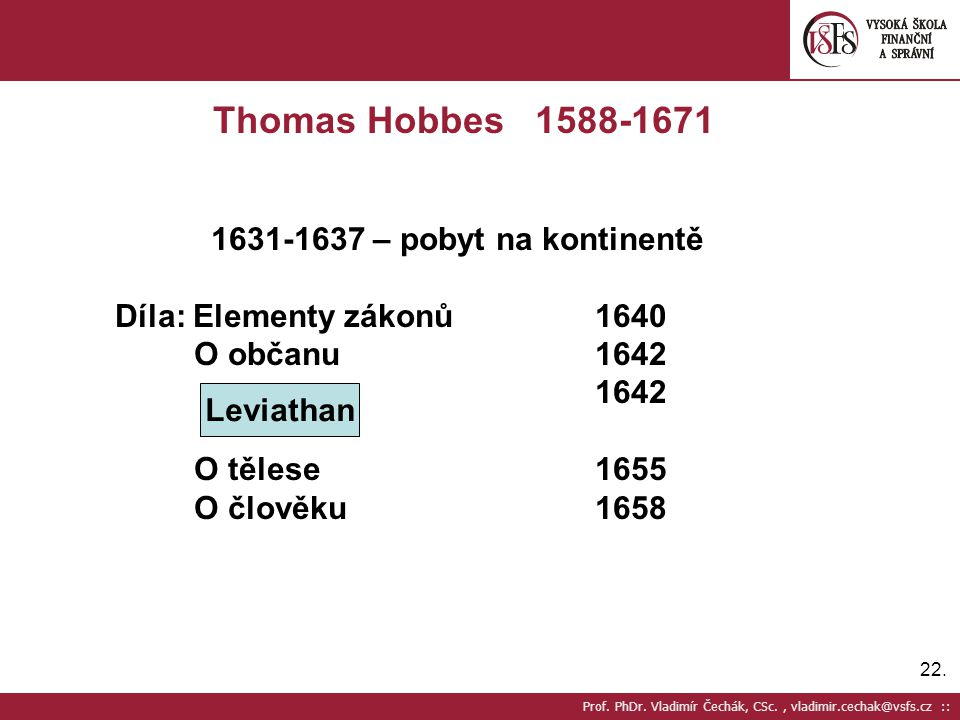 Thomas Hobbes 1588-1671 1631-1637 – pobyt na kontinentě