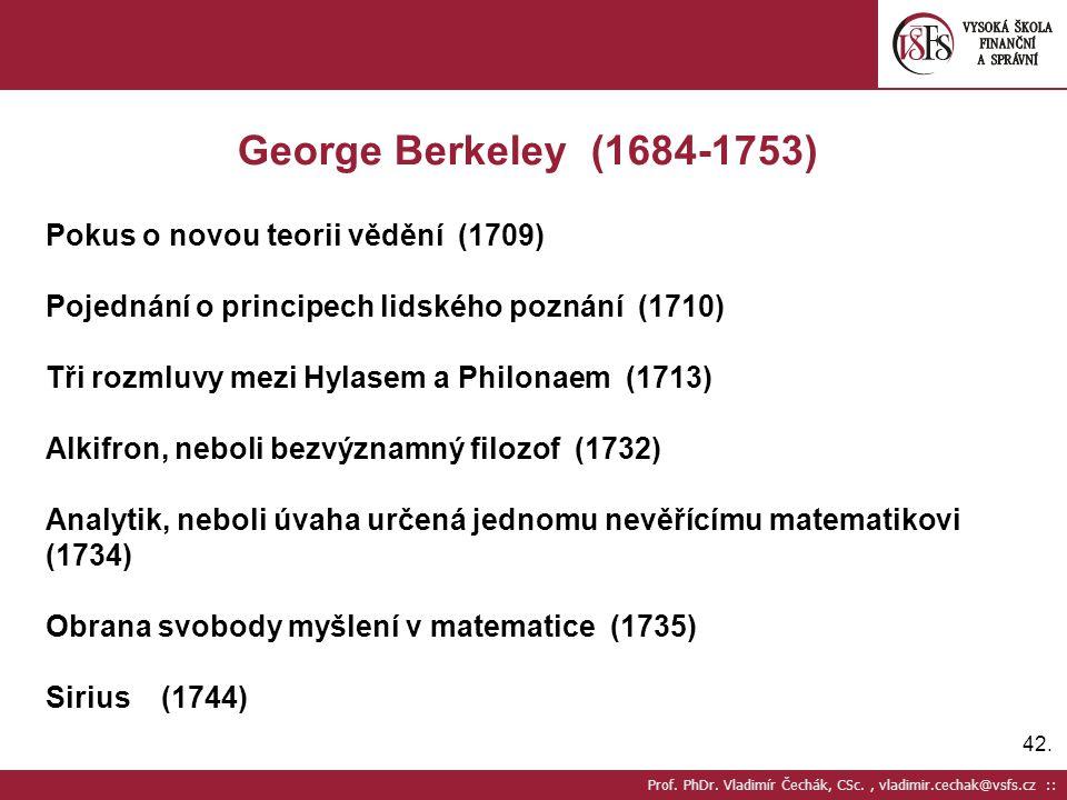 George Berkeley (1684-1753) Pokus o novou teorii vědění (1709)