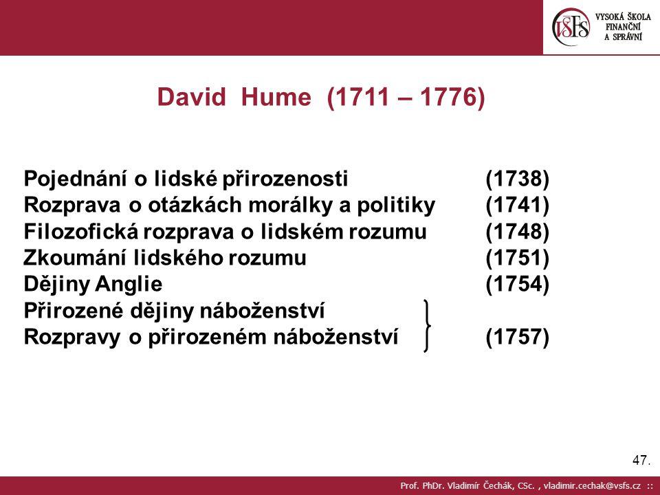 David Hume (1711 – 1776) Pojednání o lidské přirozenosti (1738)